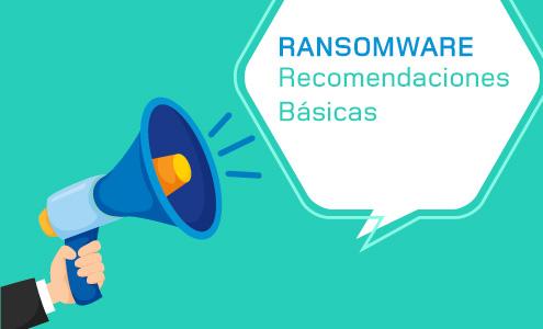 Recomendaciones básicas para evitar ataques de ransomware.